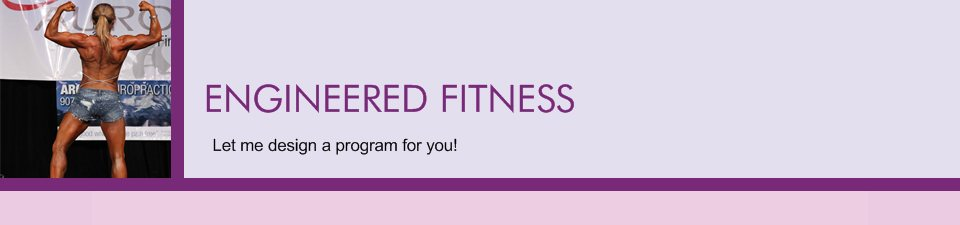 ENGINEERED FITNESS - I will design a program to fit your fitness needs